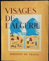 """Collection """" Provinciales """" - Visages De L' ALGÉRIE """" - Éditions Des Horizons De France - ( 1953 ) . - Géographie"""