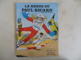 (B.D. Michel Vaillant, Publicité Circuit Paul RICARD - 1972/73) - Le Héros Du Paul Ricard, Par Jean Graton....voir Scans - Books, Magazines, Comics