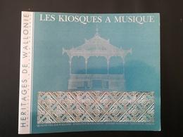 LES KIOSQUES À MUSIQUE HÉRITAGE DE WALLONIE LIVRE DE 1992 BELGIQUE UN - Belgique