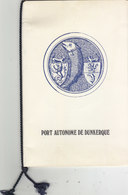 TRES RARE LIVRET 4 PAGES V.I.P DE L ' INAUGURATION DU NOUVEAU PORT AUTONOME DE DUNKERQUE.N° 227/350.TIMBRE 1ER JOUR - Documents Historiques