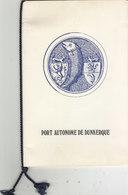 TRES RARE LIVRET 4 PAGES V.I.P DE L ' INAUGURATION DU NOUVEAU PORT AUTONOME DE DUNKERQUE.N° 227/350.TIMBRE 1ER JOUR - Documentos Históricos