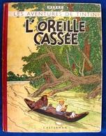 TINTIN - L'Oreille Cassée - HERGÉ - ÉDITION ORIGINALE DE 1943 - Cote De 3.500 Euros à L'Argus BDM - Tintin