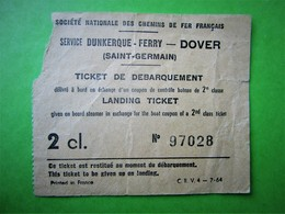 "BILLET TICKET  S.N.C.F Service DUNKERQUE - FERRY  - DOVER (Saint-Germain) 2 Classe - "" TICKET DE DEBARQUEMENT "" - Chemins De Fer"