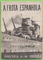 España - La Flota Española - Barco De Guerra - Militar - Warship - Ship - Steamer - Military - Navio - A Frota Espanhola - Bücher, Zeitschriften, Comics