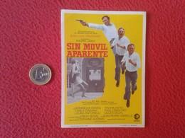 SPAIN ANTIGUO PROGRAMA DE CINE FOLLETO MANO CINEMA PROGRAM PROGRAMME FILM PELÍCULA SIN MÓVIL APARENTE PHILIPPE LABRO VER - Cinema Advertisement
