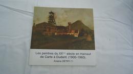 Les Peintres Du XXème Siècle En Hainaut De Carte à Dudant ( 1900 - 1960 ) - Arsène Detry (voir Détails) - Belgique
