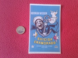 SPAIN ANTIGUO PROGRAMA DE CINE FOLLETO MANO OLD CINEMA PROGRAM PROGRAMME FILM PELÍCULA NORMAN WISDOM SUICIDA ENAMORADO - Cinema Advertisement