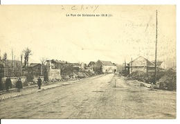 02 - CROUY / RUE DE SOISSONS EN 1918 - Sonstige Gemeinden