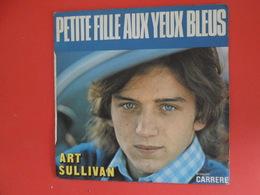 VINYLES   45 T    Art Sullivan    Petite Fille Aus Yeux Bleus - Dance, Techno & House