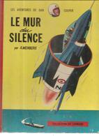 Les Aventures De DAN COOPER Le Mur Du Silence Par A. Weinberg Editions Du Lombard De 1959 - Dan Cooper