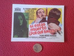 SPAIN PROGRAMA DE CINE FOLLETO MANO CINEMA PROGRAM PROGRAMME FILM SI ESTÁS MUERTO POR QUÉ BAILAS ALFREDO LANDA LA POLACA - Cinema Advertisement