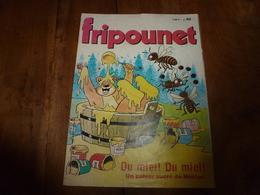 9 Décembre 1981  N° 49  FRIPOUNET  - Du MIEL !  Du MIEL !  - Un Cahier Sucré De Nestor ; Etc - Giornali
