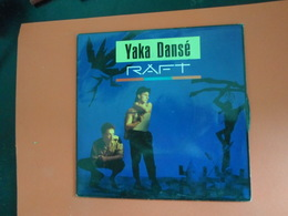 Vinyles 45 T  Raft    Yaka Dancé  Leisure - Disco, Pop