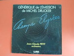 Vinyles 45 T  Générique De L'émission De Michel Drucker Champs Elysées - Musicals