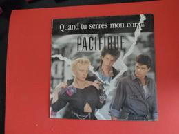 Vinyles 45 T  Pacifique   Quand Tu Serre Mon Corps Un Si Grand Amour - Musicals