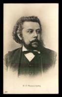 MUSIQUE - MODESTE PETROVITCH MOUSSORGSKI 1839-1881 COMPOSITEUR RUSSE - Music And Musicians