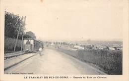 63-CLERMONT- LE TRAMWAY DU PUY DE DOME, DESCENTE DU TAIN SUR CLERMONT - Clermont Ferrand
