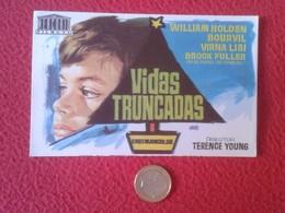 SPAIN ANTIGUO PROGRAMA DE CINE FOLLETO MANO OLD CINEMA PROGRAM PROGRAMME FILM PELÍCULA VIDAS TRUNCADAS WILLIAM HOLDEN - Cinema Advertisement