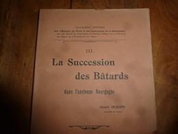 1905 La Succession Des Bâtards Dans L'ancienne Bourgogne; (Définition Du Bâtard Noble,Les Coutumes , Les Formalités) Etc - Livres, BD, Revues
