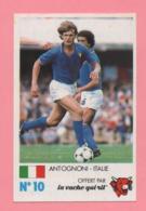Figurina Finale Au Parc Des Princes 8 Juin 1985 - La Vache Qui Rit N° 10 - Antognoni - Italie - Trading Cards