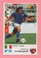 Figurina Finale Au Parc Des Princes 8 Juin 1985 - La Vache Qui Rit N° 10 - Conti - Italie - Trading Cards