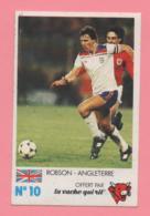 Figurina Finale Au Parc Des Princes 8 Juin 1985 - La Vache Qui Rit N° 10 - Robson - Angleterre - Trading Cards