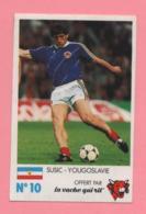Figurina Finale Au Parc Des Princes 8 Juin 1985 - La Vache Qui Rit N° 10 - Susic - Yougoslavie - Trading Cards