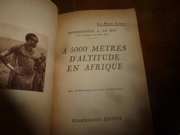 1934  A 5000 Mètres D'altitude En Afrique Au KILIMA-NDARO (Massaïs, Mombassa, Vanga, Etc) - Livres, BD, Revues