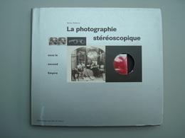 RARE 1995 Denis PELLERIN La Photographie Stéréoscopique Sous Le Second Empire - Sciences