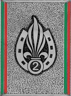 AUTOCOLLANT--LEGION ETRANGERE/2éR. Infanterie Vers1990-1- 9x11,5Cm-TBE-RARE - Autocollants