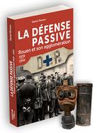 La Défense Passive - Grand-Couronne - Petit-Couronne - 1939-1945 WWII - Guerre 1939-45