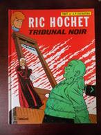 Ric Hochet ; Tribunal Noir - Ric Hochet