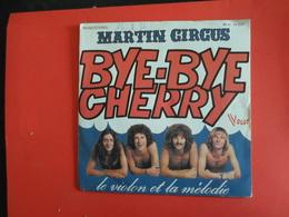 VINYLES   45 T   Martin Circus   Bye Bye Cherry - Disco, Pop