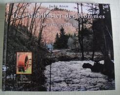 Des Moulins Et Des Hommes Tome 1 Jacky Adam L'Ourthe Orientale - Culture