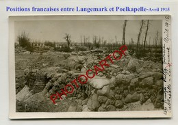 Entre LANGEMARK-POELKAPELLE-Positions Francaises-CARTE PHOTO Allemande-GUERRE 14-18-1WK-BELGIEN-Flandern - Langemark-Poelkapelle