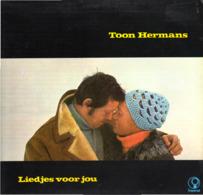 * LP *  TOON HERMANS - LIEDJES VOOR JOU (Holland 1972) - Andere - Nederlandstalig