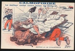 PUBLICITE - ILLUSTRATEUR HINGRE  - CALMOPIRINE, CACHET CONTRE LES DOULEURS - REPOS A LA CHAMBREE - Advertising