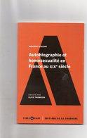 Philippe Lejeeune. Autobiographie Et Homosexualité En France Au XIXe Siècle. - Geschichte