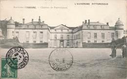 § 63 Chateau De Parentiginat Environs D' Issoire Auvergne Pittoresque Cachet 1907 - Frankreich