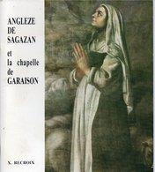 Livres, BD, Revues > Français > Culture > Religion Pyrenees Chapelle De Garaison ANGLEZE DE SAGAZAN - Religion