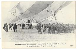 Cpa: 54 LUNEVILLE - Atterrissage D'un Ballon Allemand - Le Dirigeable Zeppelin IV Gardé Par Les Troupes, 3 Avril 1913 - Luneville