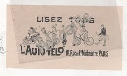 1900 - TRACT PUBLICITAIRE LISEZ TOUS L'AUTO-VELO 10 RUE DU Fg MONTMARTRE PARIS - ILLUSTRATEUR A IDENTIFIER - 17 X 9.5 Cm - Publicidad