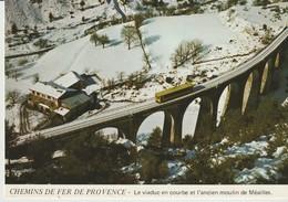 C. P. - CHEMINS DE FER DE PROVENCE - LE VIADUC EN COURBE ET L'ANCIEN MOULIN DE MEAILLES - JACQUES CHAUSSARD - A 84 - NEI - Trains