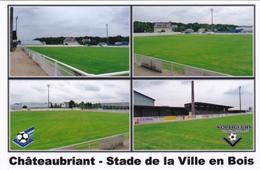 CARTE DE STADE DE. CHATEAUBRIANT  *44* FRANCE STADE  De La Ville  En Bois # LAF. 129 - Soccer