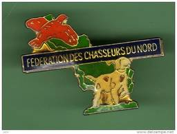 CHASSE *** FEDERATION DU NORD *** 1016 - Pin's