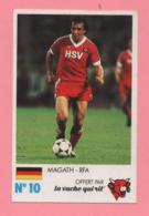 Figurina Finale Au Parc Des Princes 8 Juin 1985 - La Vache Qui Rit N° 10 - Magath - RFA - Trading Cards