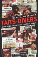FAITS-DIVERS - ENCYCLOPÉDIE CONTEMPORAINE COCASSE ET INSOLITE - MARTIN MONESTIER - Culture