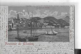 MENTON   SOUVENIR   LA VIEILLE VILLE  BATEAUX  TIRAGE 1900    DEPT 06 - Menton