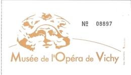 Ticket D'entrée - Musée De L'Opéra De Vichy - Tickets D'entrée