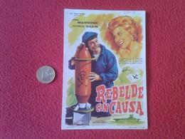 SPAIN PROGRAMA DE CINE FOLLETO MANO CINEMA PROGRAM PROGRAMME FILM PELÍCULA REBELDE CON CAUSA JOSE MARRONE PATRICIA SHAW - Cinema Advertisement